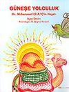 Ciltli / Güneşe Yolculuk: Hz. Muhammed'in Hayatı