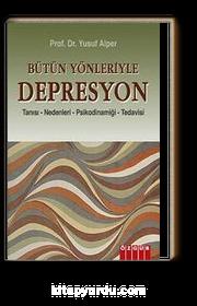 Bütün Yönleriyle Depresyon & Tanısı-Nedenleri-Psikodinamiği-Tedavisi
