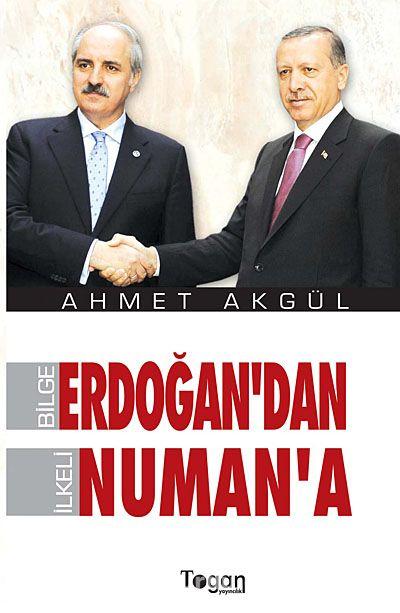 Bilge Erdoğan'dan İlkeli Numan'a - Ahmet Akgül pdf epub