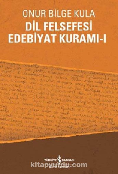 Dil Felsefesi Edebiyat Kuramı - 1 - Onur Bilge Kula pdf epub