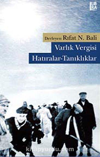 Varlık Vergisi: Hatıralar - Tanıklıklar - Rıfat N. Bali pdf epub