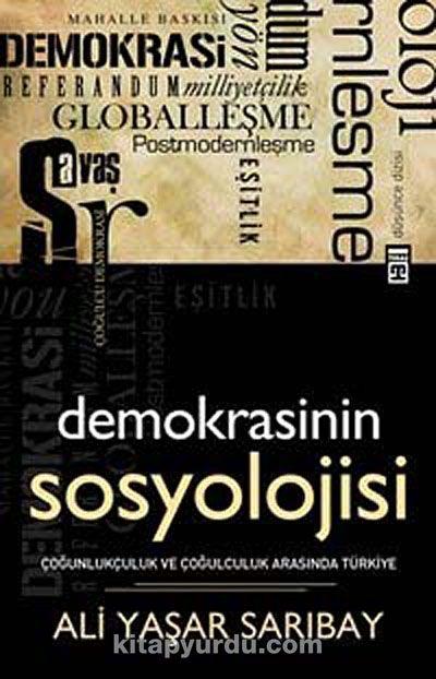 Demokrasinin Sosyolojisi - Prof. Dr. Ali Yaşar Sarıbay pdf epub