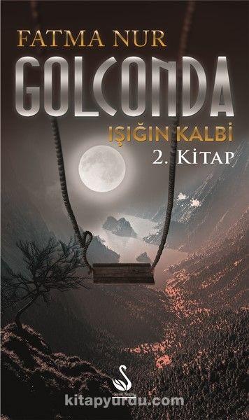 Golconda & Işığın Kalbi 2. Kitap