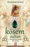 Kösem Sultan & Sarayda Gözü Yaşlı Bir Sultan