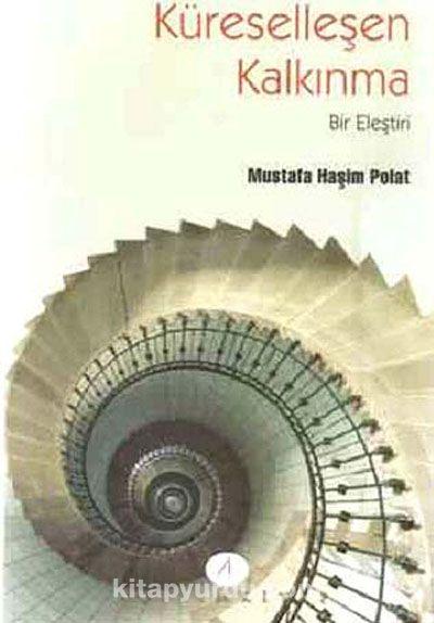 Küreselleşen KalkınmaBir Eleştiri - Mustafa Haşim Polat pdf epub