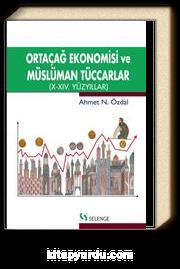 Ortaçağ Ekonomisi ve Müslüman Tüccarlar
