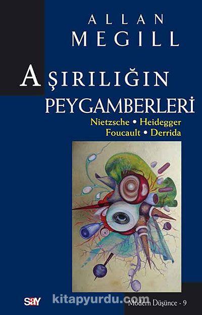 Aşırılığın PeygamberleriNietzsche-Heidegger-Foucault-Derrida - Allan Megill pdf epub