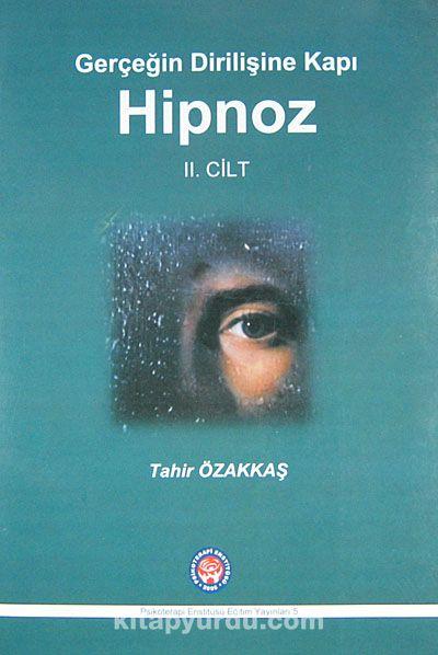 Gerçeğin Dirilişine Kapı Hipnoz II. Cilt - Tahir Özakkaş pdf epub