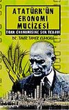 Atatürk'ün Ekonomi Mucizesi