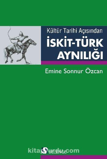 Kültür Tarihi Açısından İskit-Türk Aynılığı