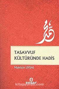 Tasavvuf Kültüründe Hadis - Muhittin Uysal pdf epub