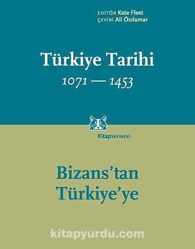Türkiye Tarihi 1071-1453Bizans'tan Türkiye'ye - Kate Fleet pdf epub