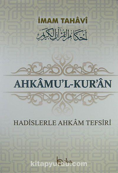 Ahkam'ul-Kur'anHadislerle Ahkam Tefsiri 3 cilt - İmam Tahavi pdf epub
