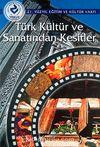 Türk Kültür ve Sanatından Kesitler (Ürün Kodu:1-B-7)