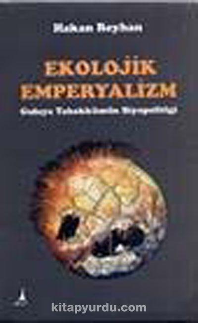 Ekolojik Emperyalizm - Hakan Reyhan pdf epub