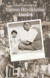 Yarının Büyüklerine Atatürk