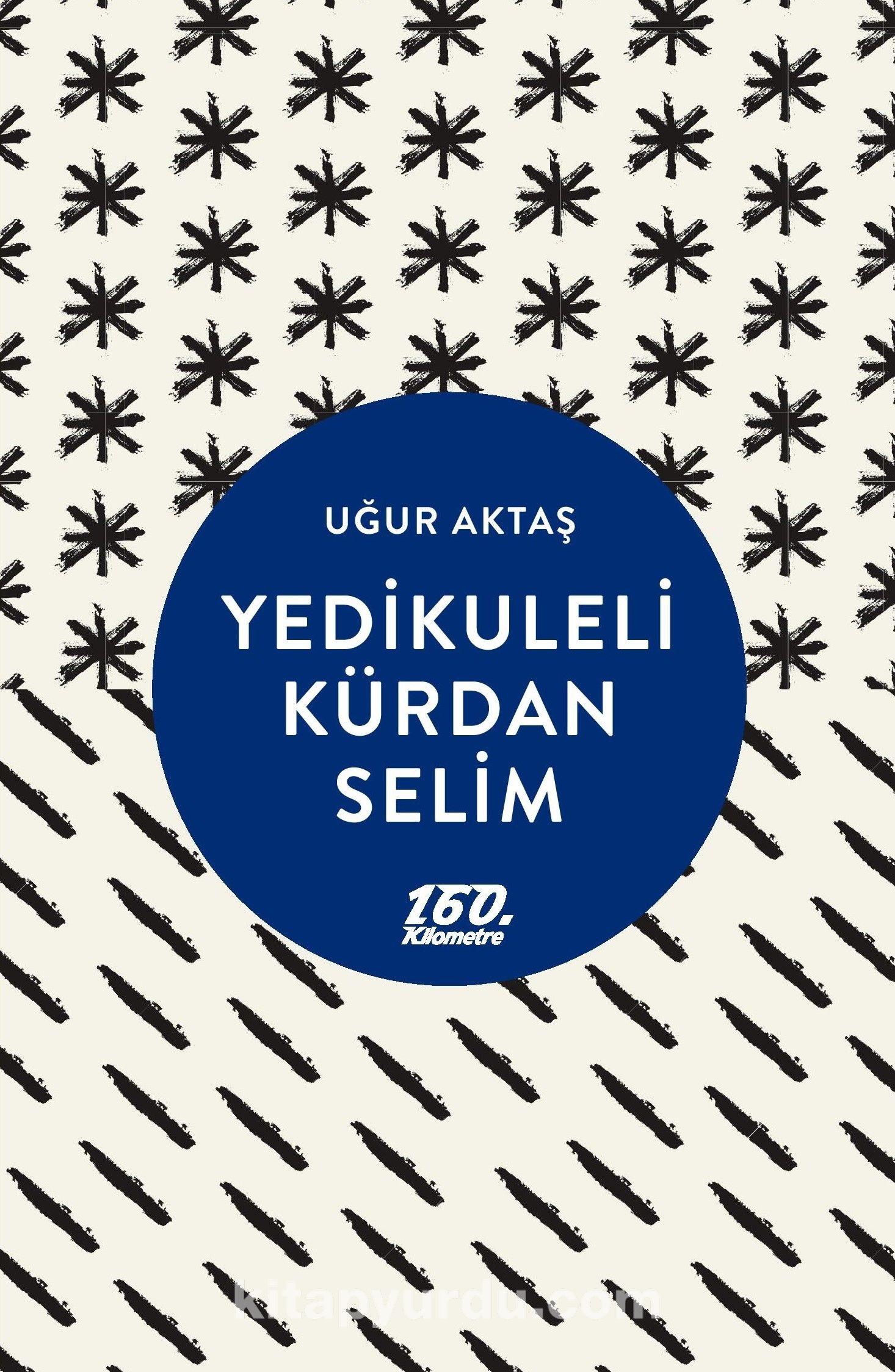 Yedikuleli Kürdan Selim - Uğur Aktaş pdf epub