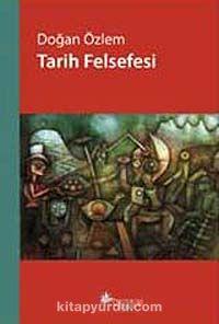 Tarih Felsefesi - Doğan Özlem pdf epub