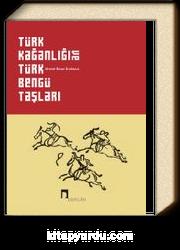 Türk Kağanlığı ve Türk Bengü Taşları (Karton Kapak)