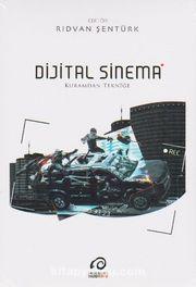 Dijital Sinema & Kuramdan Tekniğe