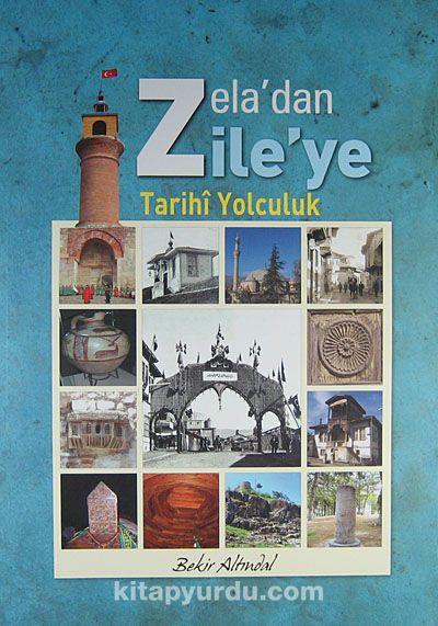 Zela'dan Zile'ye Tarihi Yolculuk - Bekir Altındal pdf epub
