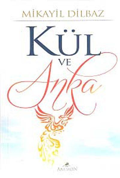 Kül ve Anka - Mikayil Dilbaz pdf epub