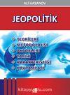 Jeopolitik & Teorileri-Metodolojisi-Aktörleri-Tarihi-Karakteristiği-Kavramları
