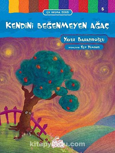 Kendini Beğenmeyen Ağaç / İlk Okuma Serisi - Yavuz Bahadıroğlu pdf epub