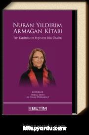 Nuran Yıldırım - Armağan Kitabı (Tıp Tarihinin Peşinde Bir Ömür)