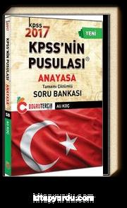 2017 KPSS'nin Pusulası Anayasa Tamamı Çözümlü Soru Bankası