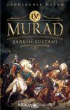 4. Murad Şarkın Sultanı