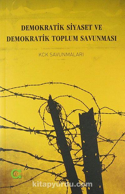 Demokratik Siyaset ve Demokratik Toplum SavunmasıKCK Savunmalası -  pdf epub