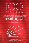 100 Soruda Cumhuriyet Halk Partisi Tarihçesi (1923-2010)