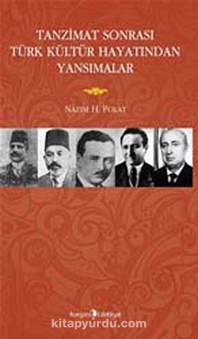 Tanzimat Sonrası Türk Kültür Hayatından Yansımalar - Prof. Dr. Nazım Hikmet Polat pdf epub