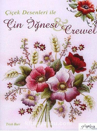 Çiçek Desenleri ile Çin İğnesi Crewel - Trish Burr pdf epub