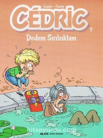 Cedric 7 / Dedem Sırılsıklam