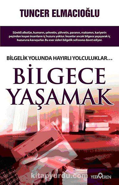 Bilgece Yaşamak - Tuncer Elmacıoğlu pdf epub