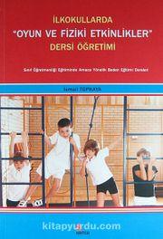 İlkokullarda Oyun ve Fiziki Etkinlikler Dersi Öğretimi
