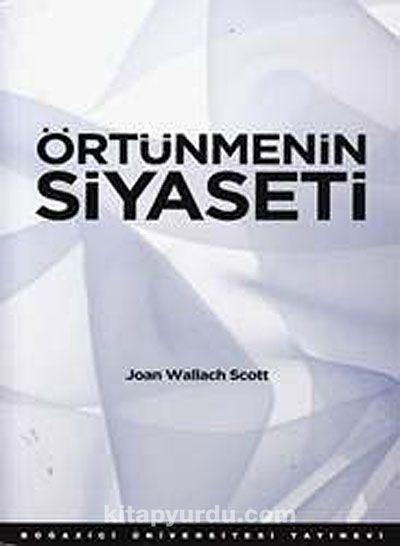 Örtünmenin Siyaseti - Joan Wallach Scott pdf epub