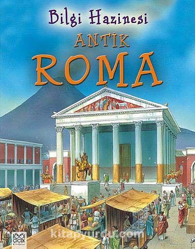 Antik Roma / Bilgi Hazinesi - Julie Bruce pdf epub