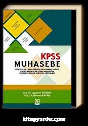 KPSS Muhasebe & 2006-2012 Yılları Arasında KPSS Sınavlarında Çıkmış Muhasebe Sorularının Tüm Seçenekleriyle Ayrıntılı Çözümleri