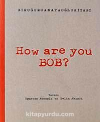 How Are You Bob? - Uğurcan Ataoğlu pdf epub