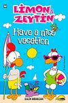 Limon ile Zeytin / Have a Nice Vacation