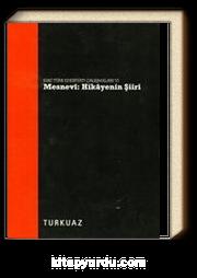 Eski Türk Edebiyatı Çalışmaları VI Mesnevi: Hikayenin Şiiri