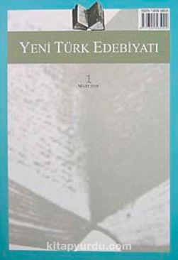 Yeni Türk Edebiyatı Hakemli Altı Aylık İnceleme Dergisi Sayı:1 Mart 2010