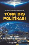 Stratejik Derinlikte Savrulan Türk Dış Politikası