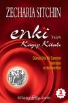 Enki'nin Kayıp Kitabı & Dünya Dışı Bir Tanrının Hatıraları ve Kehanetleri