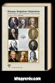 Dünyayı Değiştiren Düşünürler  Cilt: III &  Aydınlanma, Fransız Materyalizmi ve Devrimler Çağı