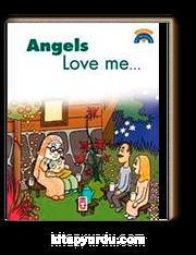 Angles Love Me / Melekler Beni Seviyor