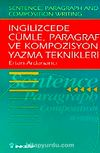 İngilizcede Cümle, Paragraf ve Kompozisyon Yazma Teknikleri (Sentence, Paragraph and Composition Writing)